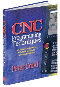CNC Programming Techniques An Insiders Guide to Effective Methods and Applications